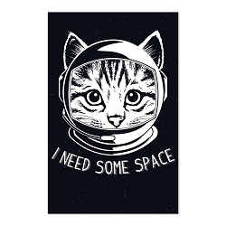 I Need Some Space Cat Poster - [11'' x 17'']