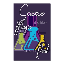 Science is Like Magic Only Real Poster  - [11'' x 17'']