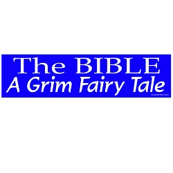 The Bible is a Grim Fairy Tale Bumper Sticker - [11'' x 3'']