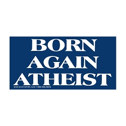 Born Again Atheist Bumper Sticker - [5