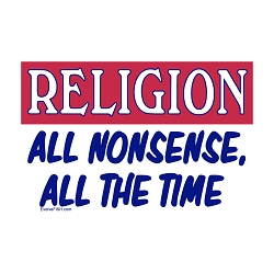 Religion All Nonsense All the Time Bumper Sticker - [5'' x 3'']