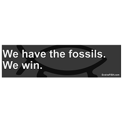 We Have the Fossils We Win Bumper Sticker - [11'' x 3'']