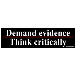 Demand Evidence Think Critically Bumper Sticker 11