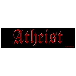 Atheist Black Bumper Sticker - [11