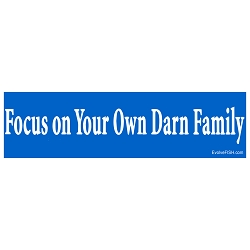 Focus on Your Own Darn Family Bumper Sticker - [11'' x 3'']