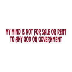 My Mind is Not for Sale to Any God or Government Bumper Sticker 11