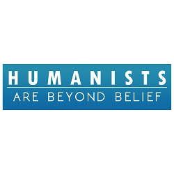 Humanists are Beyond Belief Bumper Sticker - [11'' x 3'']