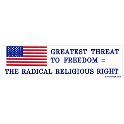 Greatest Threat to Freedom Radical Religious Right Bumper Sticker - [11'' x 3'']