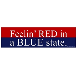 Feelin' Red in a Blue State Bumper Sticker - [11'' x 3'']