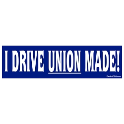 I Drive Union Made Bumper Sticker - [11'' x 3'']