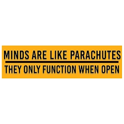 Minds are Like Parachutes They Function When Open Bumper Sticker - [11'' x 3'']
