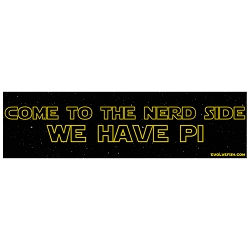 Come to the Nerd Side We Have Pi Bumper Sticker - [11'' x 3'']
