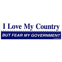 I Love My Country but Fear My Government Bumper Sticker - [11'' x 3'']