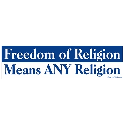 Freedom of Religion Means Any Religion Bumper Sticker 11
