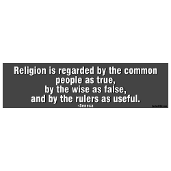 Religion is Regarded as True False Useful Bumper Sticker - [11