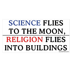 Science Flies to the Moon Religion Flies into Buildings Bumper Sticker - [5'' x 2.5'']