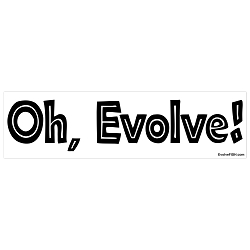 Oh, Evolve Bumper Sticker - [11'' x 3'']