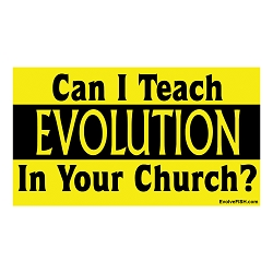 Can I Teach Evolution in Your Church Bumper Sticker - [5'' x 3'']