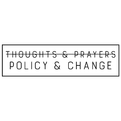 No Thoughts & Prayers - Policy & Change Bumper Sticker 11
