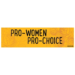 Pro-Women Pro-Choice Bumper Sticker - [11'' x 3'']