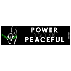 Power to the Peaceful Bumper Sticker 11