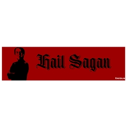 Hail Sagan Red Bumper Sticker - [11'' x 3'']