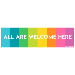All Are Welcome Here Bumper Sticker - [11'' x 3'']