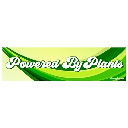 Powered by Plants Bumper Sticker - [11'' x 3'']