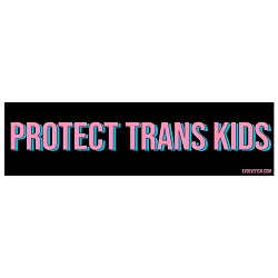 Protect Trans Kids Bumper Sticker - [11'' x 3'']