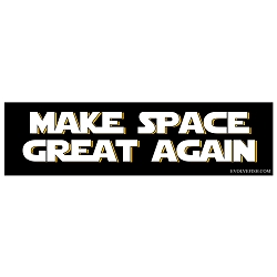 Make Space Great Again Bumper Sticker - [11'' x 3'']