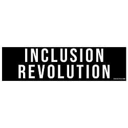 Inclusion Revolution Bumper Sticker - [11'' x 3'']
