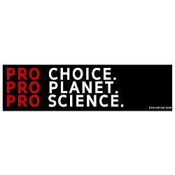 Pro Choice Planet Science Bumper Sticker - [11'' x 3'']