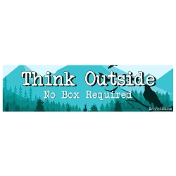 Think Ouside No Box Required Bumper Sticker - [11'' x 3'']
