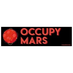 Occupy Mars Bumper Sticker - [11'' x 3'']