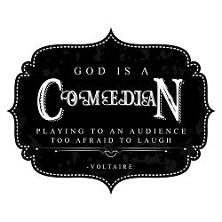 God is a Comedian Bumper Sticker - [5'' x 4'']