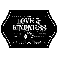 There is Not Enough Love & Kindness to Give to Imaginary Beings Bumper Sticker - [5'' x 3.5'' ]