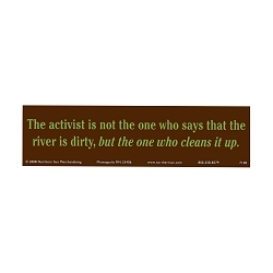 The Activist is Not the One Who Say River is Dirty but Cleans it Bumper Sticker  - [11.5