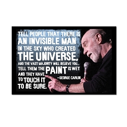 Tell People That There is an Invisible Man … - George Carlin 3
