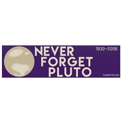 Never Forget Pluto Bumper Sticker 11