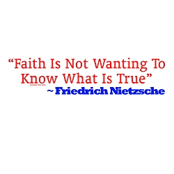 Faith is Not Wanting to Know What is True Bumper Sticker 11