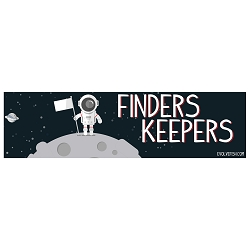 Finders Keepers Astronaut Bumper Sticker 11
