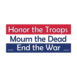 Honor the Troops Mourn the Dead End the War Bumper Sticker 5