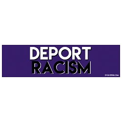 Deport Racism Bumper Sticker 11