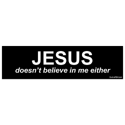Jesus Doesn't Believe in Me Either 11