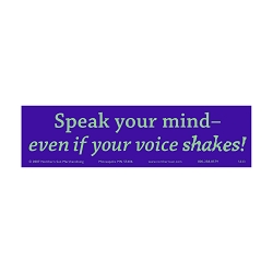 Speak Your Mind Even if Your Voice Shakes Bumper Sticker