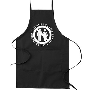 No F*cking Soliciting Anti-Religious Kitchen Apron