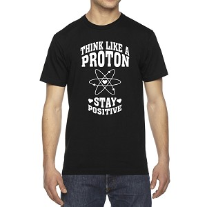 Think Like a Proton Stay Positive Men's Cotton Crew Neck T-Shirt