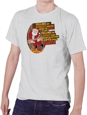 Telling Atheists They're Going to Hell is Like Not Getting Gifts from Santa Men's Cotton Crew Neck T-Shirt