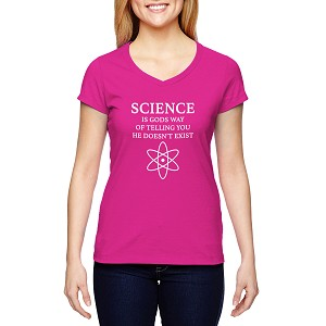 Science is God's Way of Telling You He Doesn't Exist Women's Cotton V-Neck T-Shirt