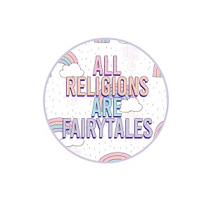 "All Religions Are Fairy Tales 1.25"" Pinback Button"